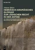 Maier (†) |  Hebräisch-aramäisches Glossar zum jüdischen Recht in der Antike | eBook | Sack Fachmedien
