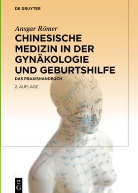 Römer | Chinesische Medizin in der Gynäkologie und Geburtshilfe | Buch | sack.de