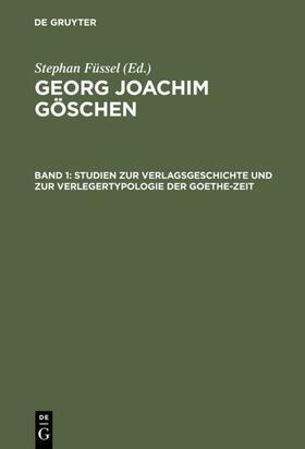 Füssel | Studien zur Verlagsgeschichte und zur Verlegertypologie der Goethe-Zeit | E-Book | sack.de