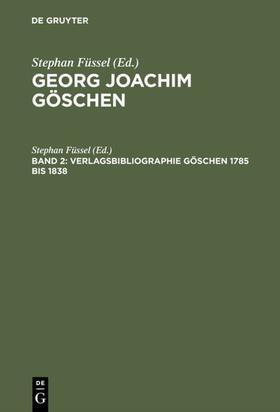 Füssel / Füssel   Verlagsbibliographie Göschen 1785 bis 1838   E-Book   sack.de