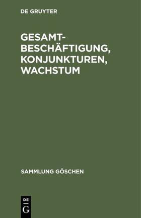Gesamtbeschäftigung, Konjunkturen, Wachstum | Buch | sack.de