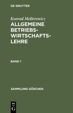Mellerowicz | Konrad Mellerowicz: Allgemeine Betriebswirtschaftslehre. Band 1 | Buch | sack.de