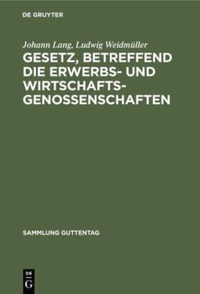Weidmüller / Lang   Gesetz, betreffend die Erwerbs- und Wirtschaftsgenossenschaften   Buch   sack.de