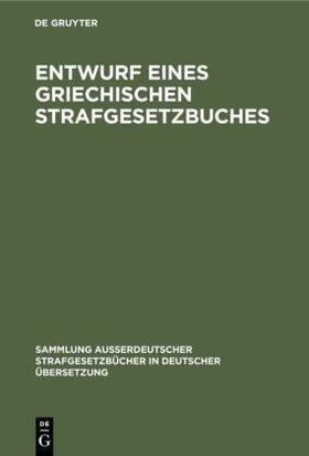 Entwurf eines griechischen Strafgesetzbuches | Buch | sack.de