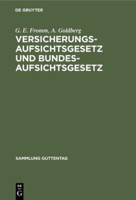 Goldberg / Fromm | Versicherungsaufsichtsgesetz und Bundesaufsichtsgesetz | Buch | sack.de