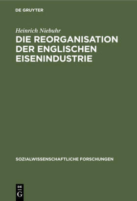 Niebuhr   Die Reorganisation der englischen Eisenindustrie   Buch   sack.de