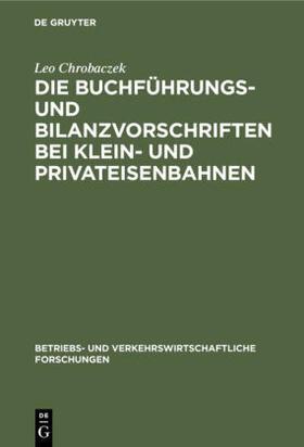 Chrobaczek | Die Buchführungs- und Bilanzvorschriften bei Klein- und Privateisenbahnen | Buch | sack.de