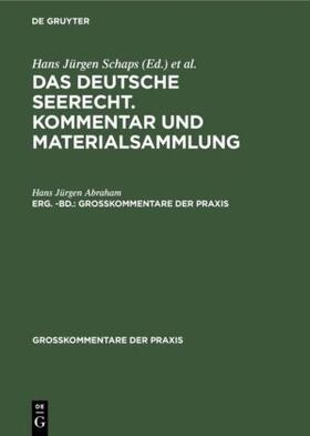 Abraham / Schaps | Georg Abraham: Das deutsche Seerecht. Kommentar und Materialsammlung. Erg. -Bd. | Buch | sack.de