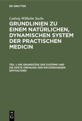 Sachs | Die Grundzüge des Systems und die erste Ordnung der Entzündungen enthaltend | Buch | sack.de
