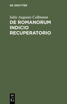 Collmann | De Romanorum indicio recuperatorio | Buch | sack.de