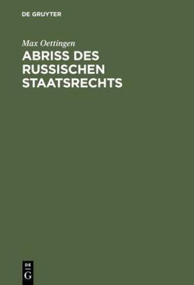 Oettingen   Abriss des russischen Staatsrechts   Buch   sack.de