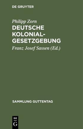 Zorn / Sassen   Deutsche Kolonialgesetzgebung   Buch   sack.de