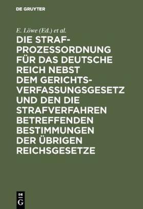 Hellweg / Löwe   Die Strafprozeßordnung für das Deutsche Reich nebst dem Gerichtsverfassungsgesetz und den die Strafverfahren betreffenden Bestimmungen der übrigen Reichsgesetze   Buch   sack.de