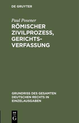 Posener   Römischer Zivilprozeß, Gerichtsverfassung   Buch   sack.de