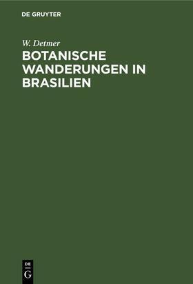 Detmer | Botanische Wanderungen in Brasilien | E-Book | sack.de