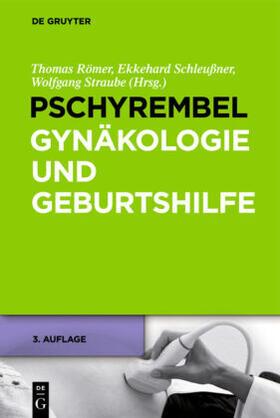 Römer / Schleußner / Straube | Pschyrembel Gynäkologie und Geburtshilfe | Buch | sack.de