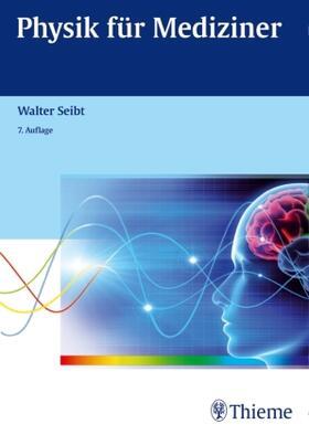 Seibt | Physik für Mediziner | Buch | sack.de