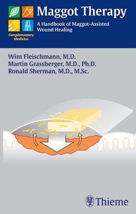 Fleischmann / Grassberger / Sherman | Maggot Therapy | Buch | sack.de