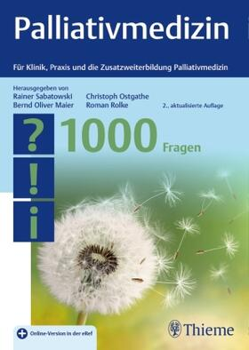 Sabatowski / Ostgathe / Rolke | Palliativmedizin - 1000 Fragen | Buch | sack.de
