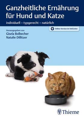 Bolbecher / Dillitzer | Ganzheitliche Ernährung für Hund und Katze | E-Book | sack.de