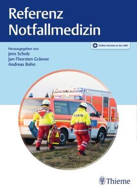 Scholz / Gräsner / Bohn   Referenz Notfallmedizin   Buch   sack.de