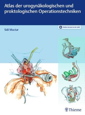 Muctar | Atlas der urogynäkologischen und proktokologischen Operationstechniken | Buch | sack.de