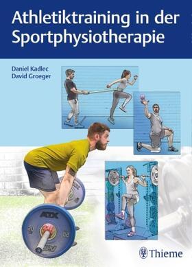 Kadlec / Groeger   Athletiktraining in der Sportphysiotherapie   Buch   sack.de
