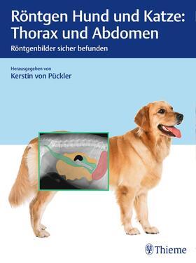 von Pückler | Röntgen Hund und Katze: Thorax und Abdomen | E-Book | sack.de