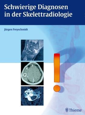 Freyschmidt | Schwierige Diagnosen in der Skelettradiologie | Buch | sack.de