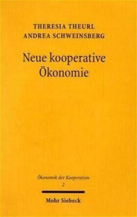 Theurl / Schweinsberg   Neue kooperative Ökonomie   Buch   sack.de