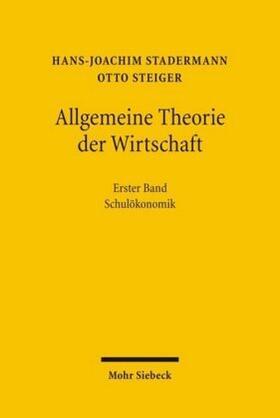 Steiger / Stadermann | Allgemeine Theorie der Wirtschaft | Buch | sack.de