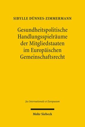 Dünnes-Zimmermann | Gesundheitspolitische Handlungsspielräume der Mitgliedstaaten im Europäischen Gemeinschaftsrecht | Buch | sack.de