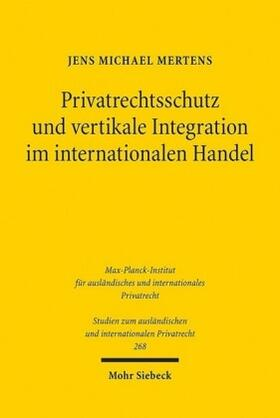 Mertens / Mertens   Privatrechtsschutz und vertikale Integration im internationalen Handel   Buch   sack.de