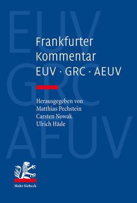 Pechstein / Nowak / Häde | Frankfurter Kommentar zu EUV, GRC und AEUV | Buch | sack.de