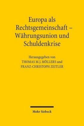 Möllers / Zeitler | Europa als Rechtsgemeinschaft - Währungsunion und Schuldenkrise | Buch | sack.de