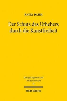 Dahm | Der Schutz des Urhebers durch die Kunstfreiheit | Buch | sack.de