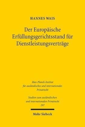 Wais | Der Europäische Erfüllungsgerichtsstand für Dienstleistungsverträge | Buch | sack.de