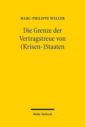 Weller   Die Grenze der Vertragstreue von (Krisen-)Staaten   Buch   sack.de