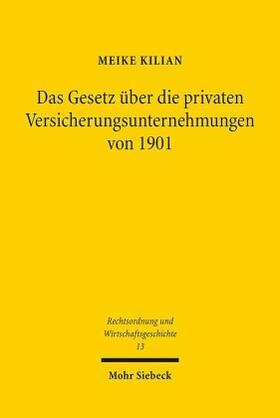 Kilian | Das Gesetz über die privaten Versicherungsunternehmungen von 1901 | Buch | sack.de