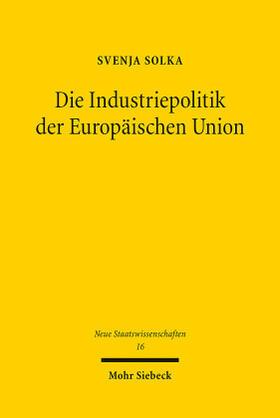 Solka | Die Industriepolitik der Europäischen Union | Buch | sack.de