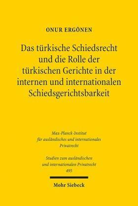 Ergönen   Das türkische Schiedsrecht und die Rolle der türkischen Gerichte in der internen und Internationalen Schiedsgerichtsbarkeit   Buch   sack.de