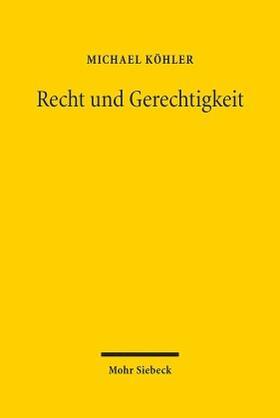 Köhler | Recht und Gerechtigkeit | Buch | sack.de