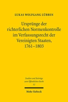 Lübben   Ursprünge der richterlichen Normenkontrolle im Verfassungsrecht der Vereinigten Staaten, 1761-1803   Buch   sack.de