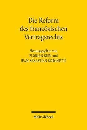 Bien / Borghetti | Die Reform des französischen Vertragsrechts | Buch | Sack Fachmedien