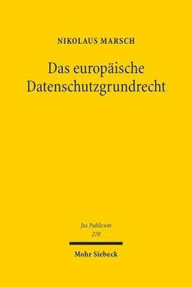 Marsch | Das europäische Datenschutzgrundrecht | Buch | Sack Fachmedien