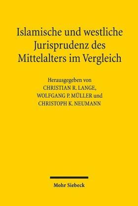 Lange / Müller / Neumann | Islamische und westliche Jurisprudenz des Mittelalters im Vergleich | Buch | sack.de