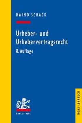 Schack   Urheber- und Urhebervertragsrecht   Buch