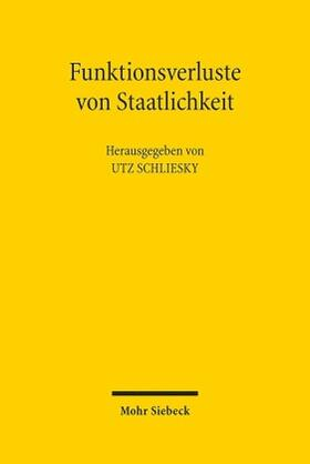 Schliesky | Funktionsverluste von Staatlichkeit | Buch | sack.de