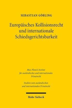 Gößling | Europäisches Kollisionsrecht und internationale Schiedsgerichtsbarkeit | Buch | sack.de