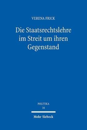 Frick | Die Staatsrechtslehre im Streit um ihren Gegenstand | Buch | Sack Fachmedien